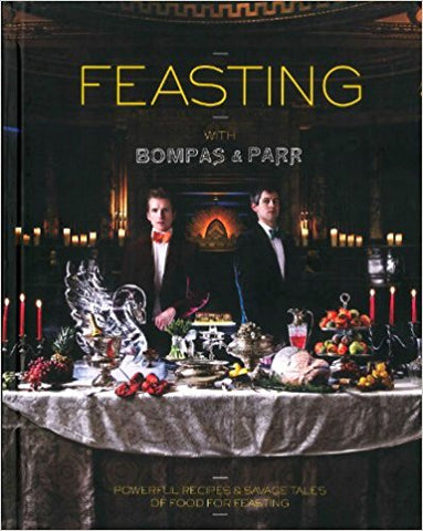 Feasting with Bompas & Parr (Hardcover) - Bee's Emporium