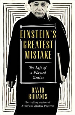 Einstein's Greatest Mistake: The Life of a Flawed Genius [Sep 29, 2016] Bodanis, David - Bee's Emporium