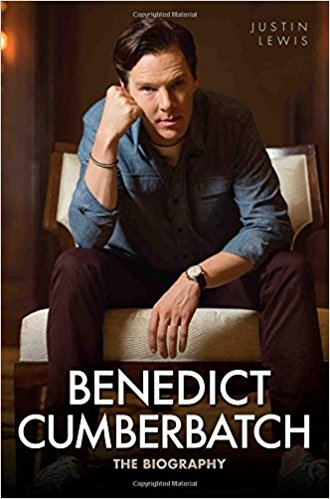 Benedict Cumberbatch: The Biography [Paperback] [Apr 02, 2015] Justin Lewis - Bee's Emporium