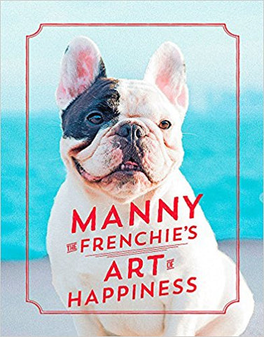Manny the Frenchie's Art of Happiness - Bee's Emporium