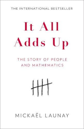 It All Adds Up: The Story of People and Mathematics (Paperback) - Bee's Emporium
