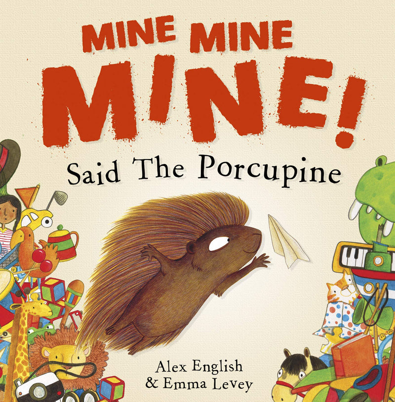 Mine Mine Mine! Said The Porcupine (Paperback) - Bee's Emporium