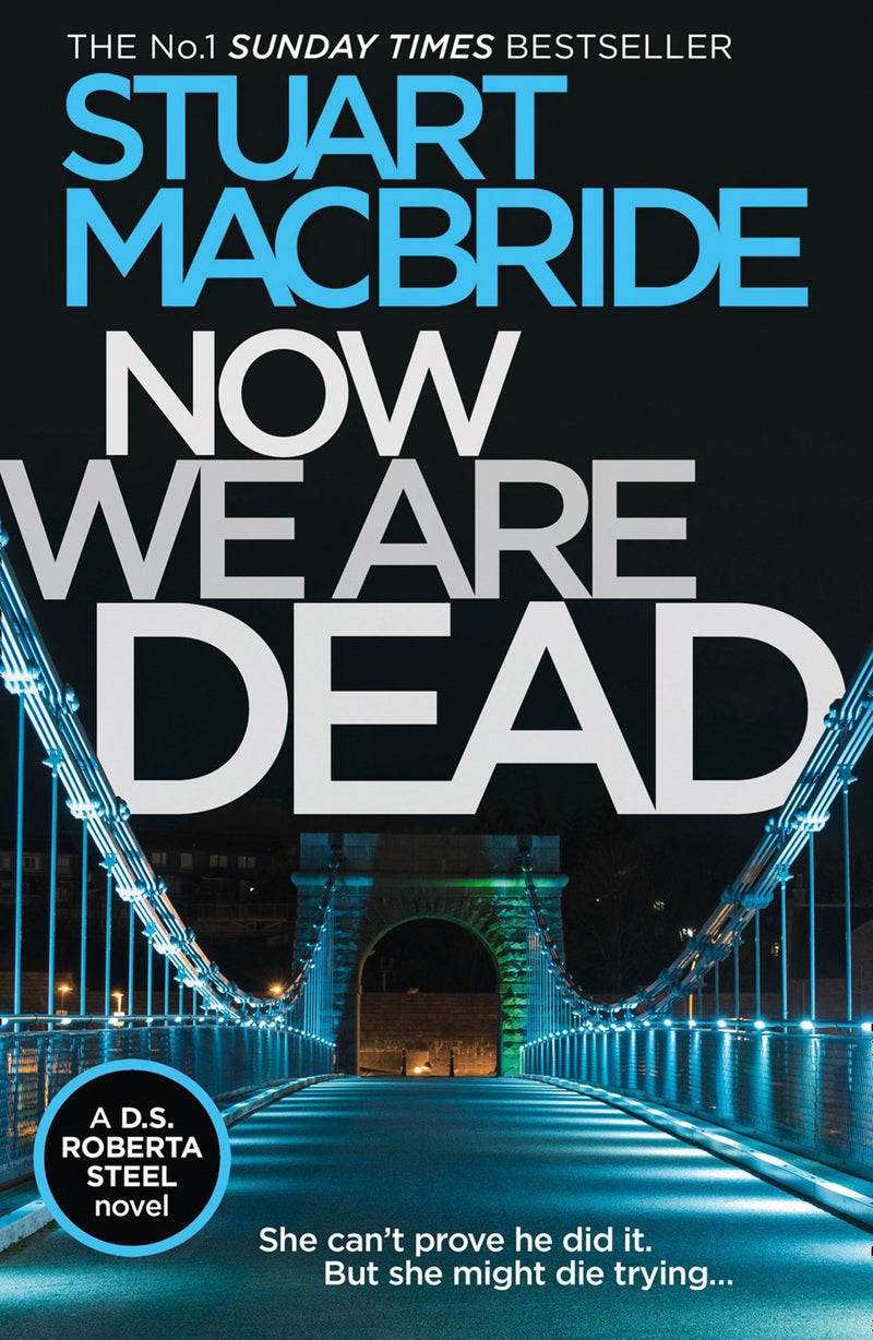 Now We Are Dead by Stuart MacBride (Paperback) - Bee's Emporium