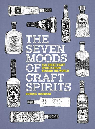 The Seven Moods of Craft Spirits (Paperback)