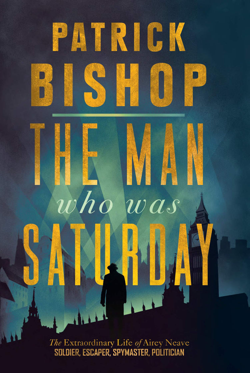 The Man Who Was Saturday (Paperback) Patrick Bishop - Bee's Emporium