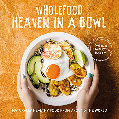 Wholefood Heaven in a Bowl (Hardcover) - Bee's Emporium