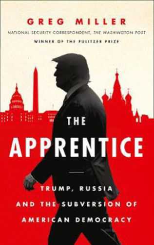 The Apprentice: Trump, Russia and the Subversion of American Democracy - Bee's Emporium
