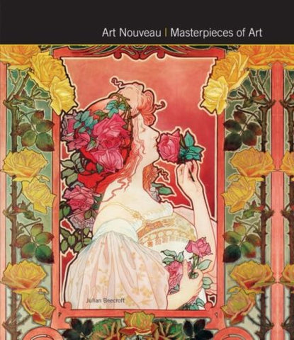 Art Nouveau: Masterpieces of Art - Julian Beecroft - Bee's Emporium