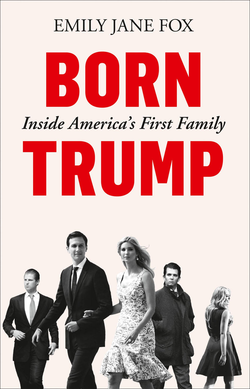Born Trump: Inside America's First Family (Paperback) - Bee's Emporium