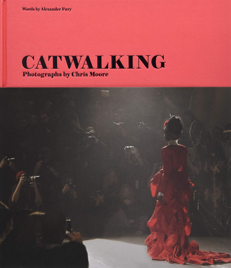 Catwalking: Photographs by Chris Moore (Hardcover)