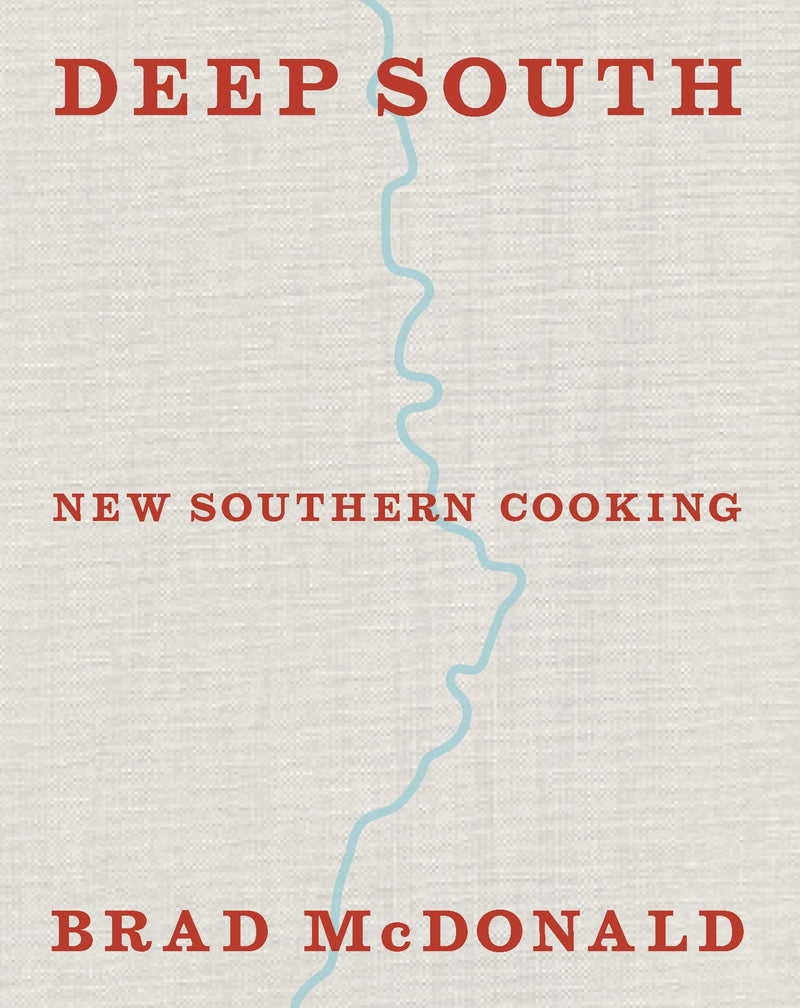 Deep South: New Southern Cooking, recipes and tales from the Bayou to the Delta (Hardcover) - Bee's Emporium