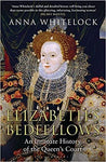 Elizabeth's Bedfellows: An Intimate History of the Queen's Court - Bee's Emporium