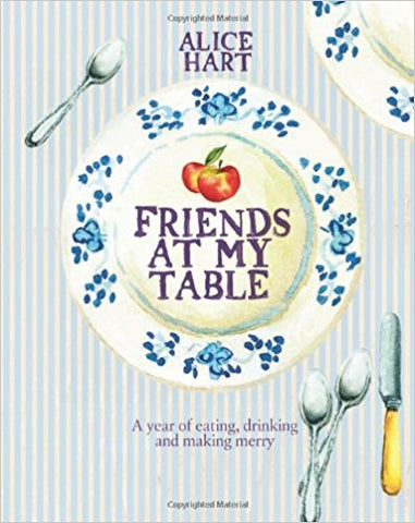 Friends at My Table by Alice Hart - Bee's Emporium
