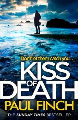 Kiss of Death: Don't let them catch you... Paul Finch (Paperback)