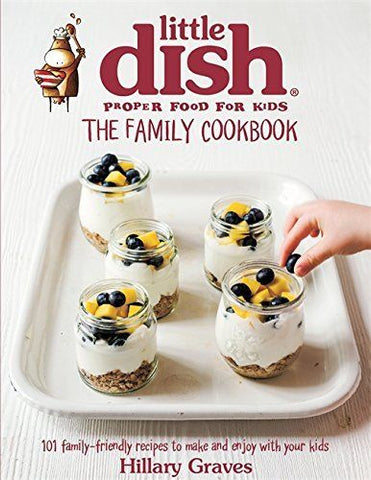 The Little Dish Family Cookbook: 101 Family-Friendly Recipes to Make and Enjoy with Your Kids (Hardcover) - Bee's Emporium