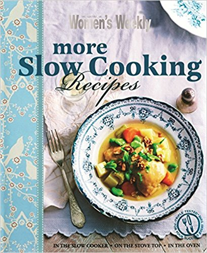 More Slow Cooking Recipes (The Australian Women's Weekly) - Bee's Emporium
