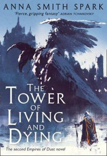 The Tower of Living and Dying (Empires of Dust, Book 2) (Paperback) - Bee's Emporium