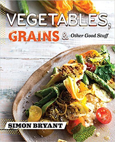 Vegetables, Grains & Other Good Stuff by Simon Bryant - Bee's Emporium