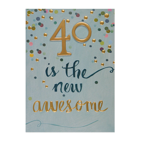 40 Is The New Awesome Birthday Card