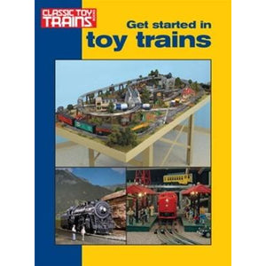 Easy Model Railroading: Get Started in Toy Trains