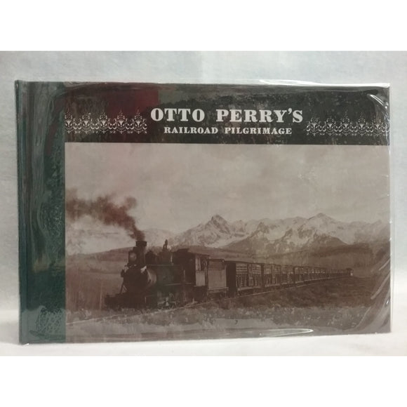 Otto Perry's Railroad Pilgrimage