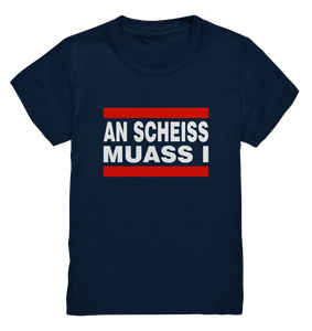AN SCHEISS MUASS I - Kids Premium Shirt