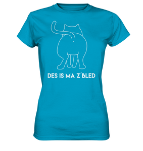 Des is ma z´bled - Katze - Ladies Premium Shirt