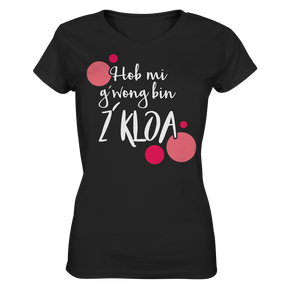 Hob mi g´wong, bin z´kloa - Ladies V-Neck Shirt