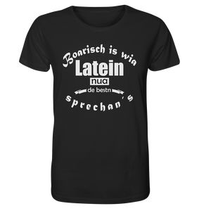 Boarisch is wia Latein Organic Shirt