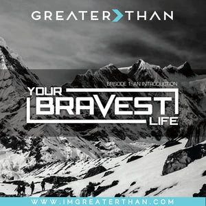 YOUR BRAVEST LIFE IS LIVE