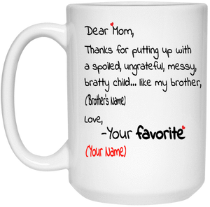 """Dear Mom"" Bratty Brother Personalized Mug"