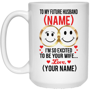 """I'm So Excited to Be Your Future Wife"" Personalized Mug"