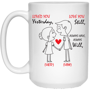 """Love You Yesterday, Love Your Still"" Personalized Mug"
