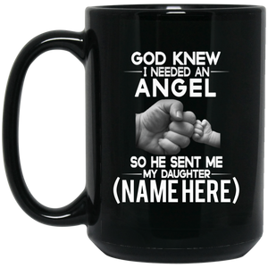 """God Knew I Needed An Angel"" Personalized Mug (Daughter)"