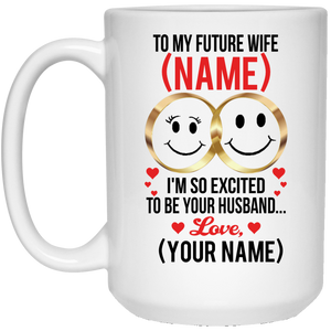 """I'm So Excited to Be Your Future Husband"" Personalized Mug"