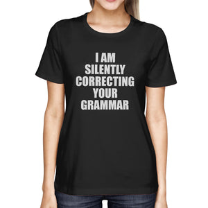 Correcting Your Grammar Women's T-shirt Teacher's Day Gifts Ideas - S / Black | HERS.BOUTIQUE