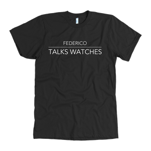 Federico Talks Watches T Shirt - White Logo