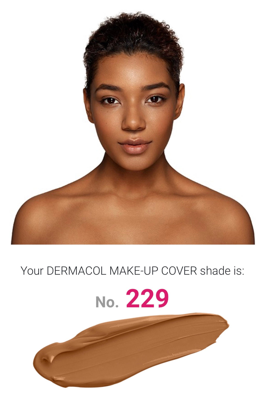 MAKE UP COVER - SHADE 229