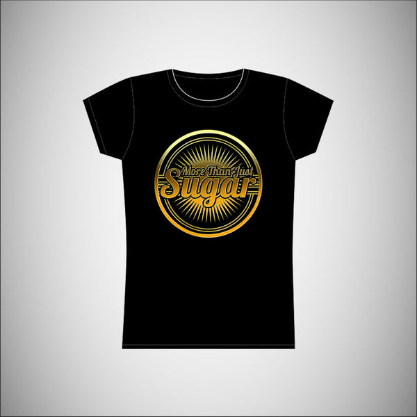 More Than Just Sugar - Womens T-Shirt w/Gold Logo
