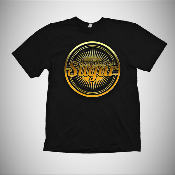 More Than Just Sugar - Mens T-Shirt w/Gold Logo