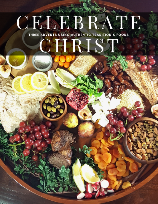 Celebrate Christ, 3 Advents Using Authentic Tradition and Foods
