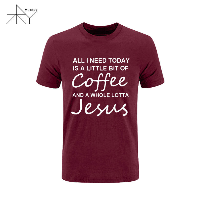 All I Need Today Is a Little Bit of Coffee and a Whole Lotta Jesus T Shirt Men