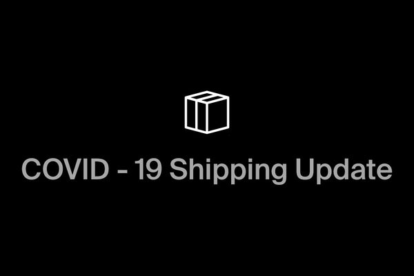 COVID - 19 Shipping Updates