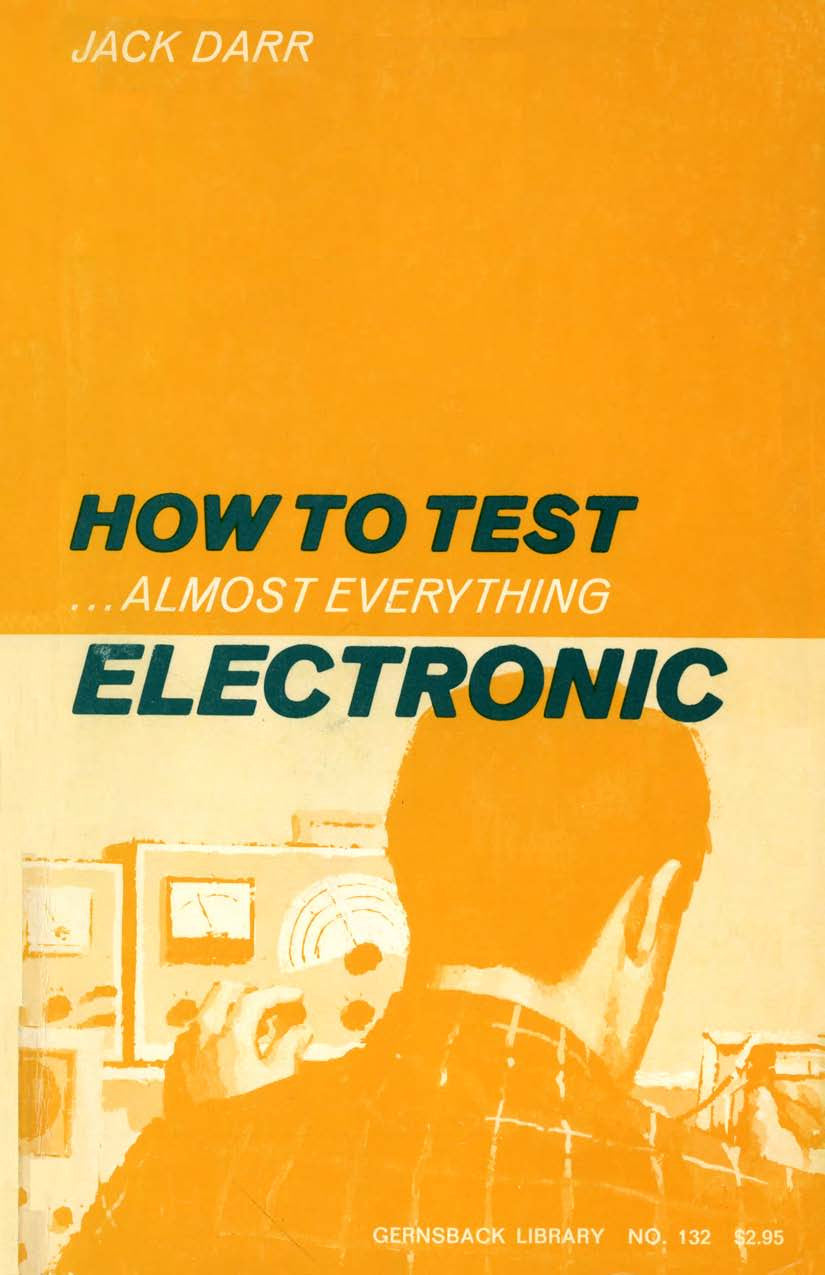 Gernsback Library #132 How To Test Almost Everything Electronic