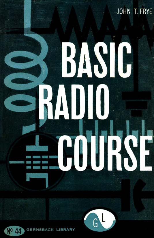 Gernsback Library #44 Basic Radio Course