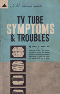 TV Tube Symptoms and Troubles