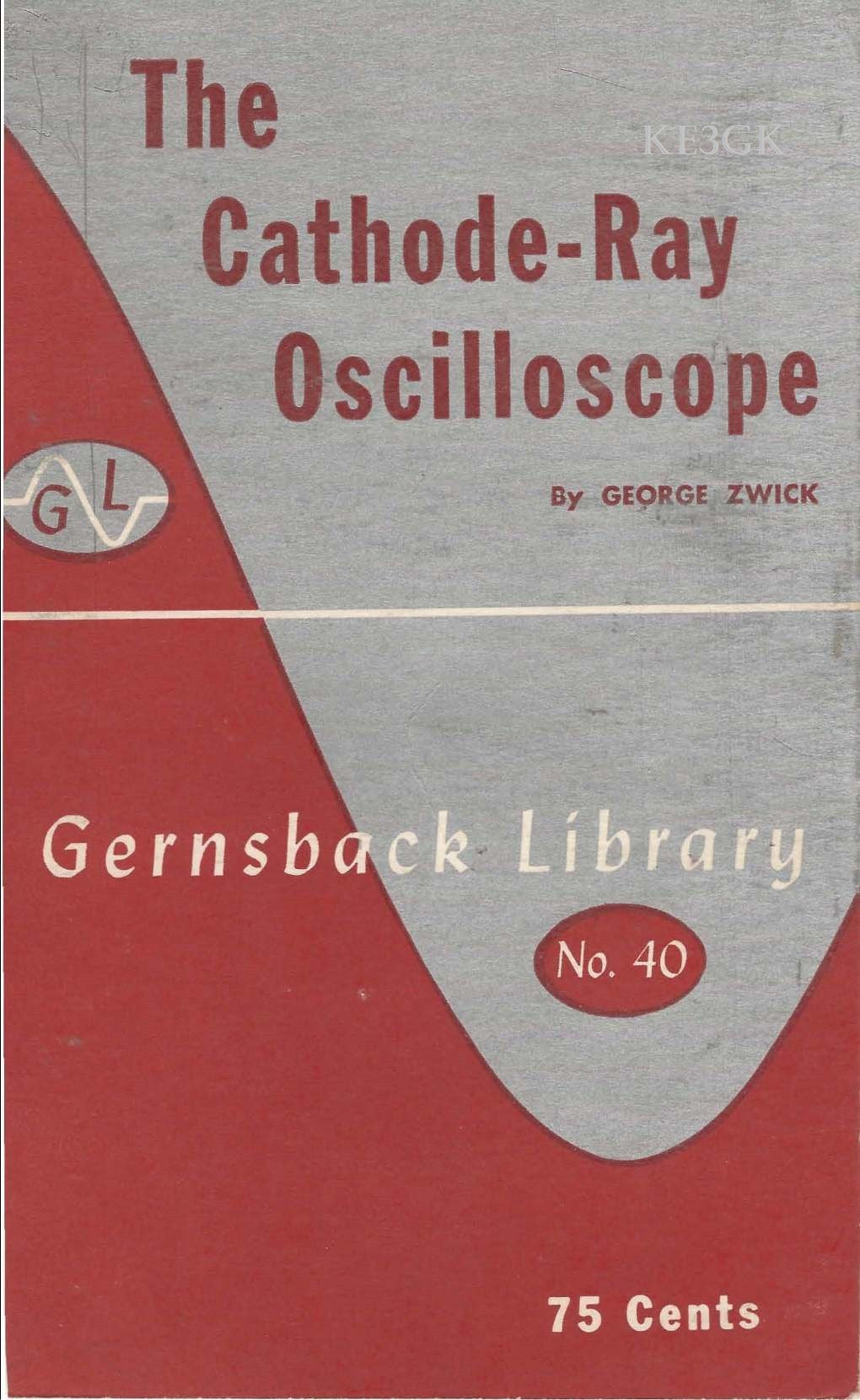 Gernsback Library #40 The Cathode Ray Oscilloscope