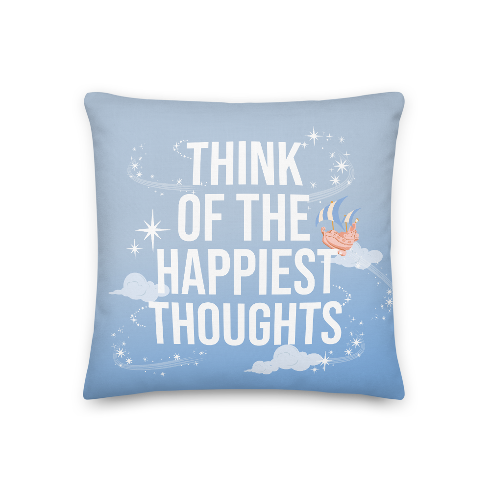 Think of the Happiest Thoughts New Premium Pillow