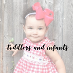 Toddlers and Infants
