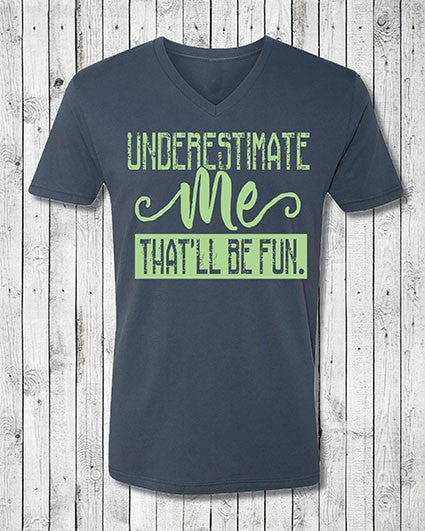 Underestimate Me T-Shirt